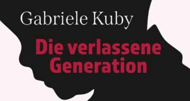 Recensione: Gabriele Kuby, Die verlassene Generation, Fe-Medien, Kißlegg 2020.